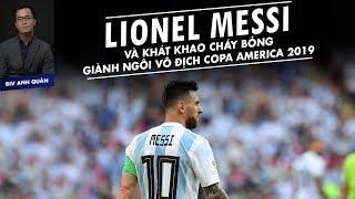 LIONEL MESSI KHAO KHÁT GIÀNH NGÔI VÔ ĐỊCH COPA AMERICA 2019