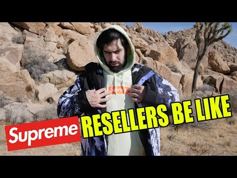 SUPREME RESELLERS BE LIKE PART 1!!