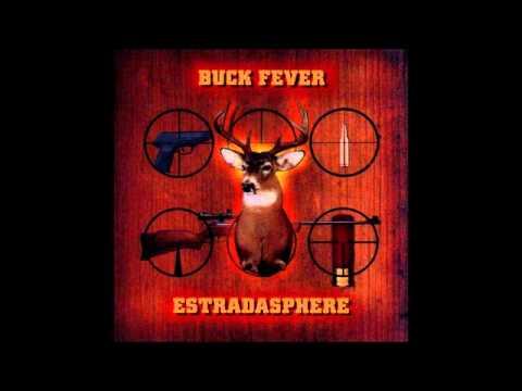 Estradasphere: Buck Fever