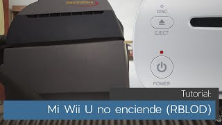 Tutorial: Mi Wii U no enciende (RBLOD)