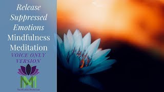 15 Minute Guided Meditation to Release Suppressed Emotions- Voice Only Version