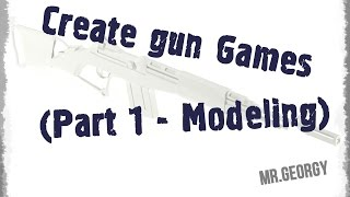 Create gun Games (Part 1 - Modeling)