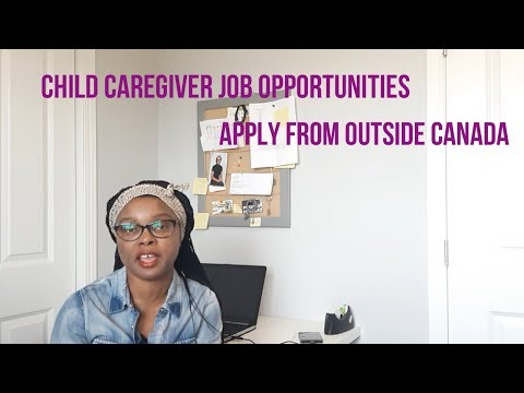 Child caregiver job opportunities, apply from outside Canada