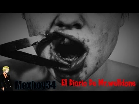Creepypasta - El Diario De Mr.Welldone - YouTube