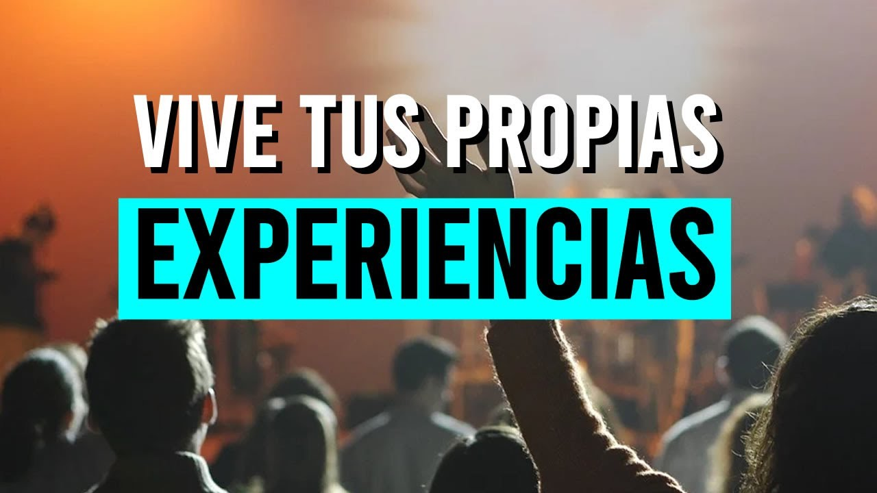VIVE TUS PROPIAS EXPERIENCIAS - JUAN CARLOS VELEZ