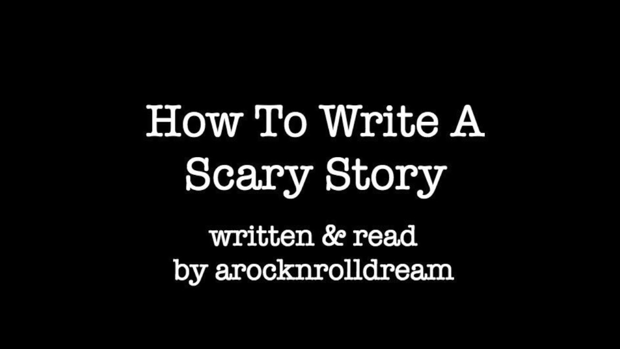 how to write a scary story scary story sunday  how to write a scary story scary story sunday 1