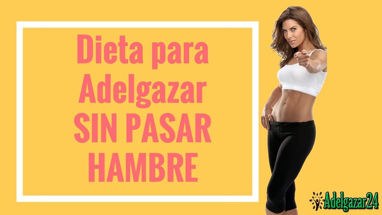 Dietas efectivas para adelgazar sin pasar hambre de ti