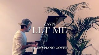 ZAYN - Let Me (Piano Cover) [+Sheets]