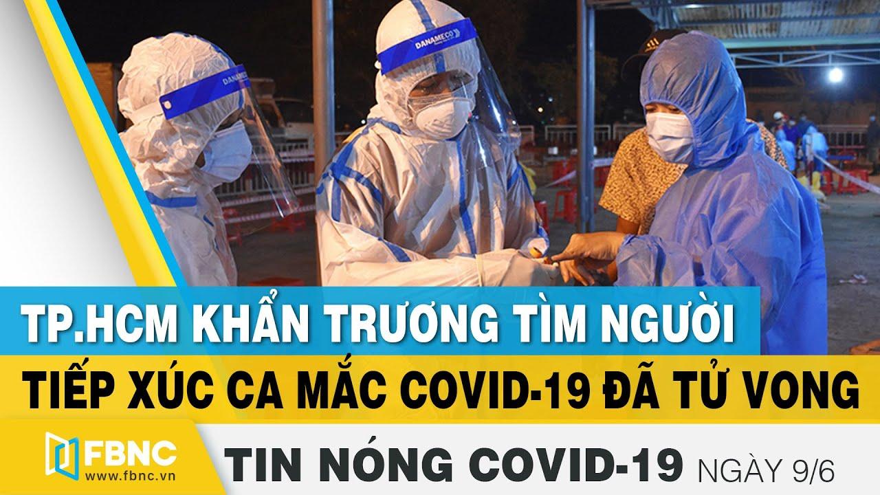 Tin tức Covid-19 nóng nhất chiều 9/6 | Dịch Corona mới nhất ngày hôm nay | FBNC