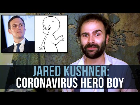 Jared Kushner: Coronavirus Hero Boy - SOME MORE NEWS