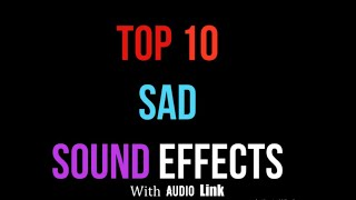 Top 10 Most Sad Sound Effects|the Collector 2.0