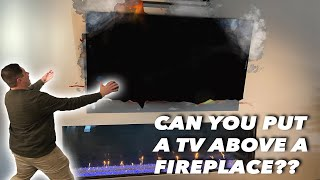 Can you install a TV above a Fireplace? (Fact or Fiction?)