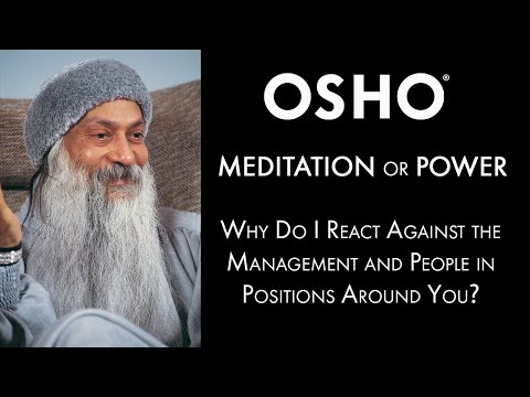 MEDITATION OR POWER: Why Do I React Against the Management and People in Positions Around You?