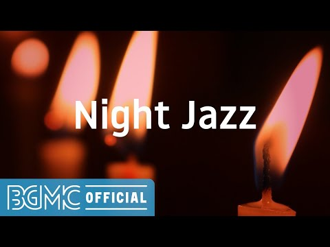 Night Jazz: Smooth Jazz Music - Relaxing Night Music for Sleep, Relax