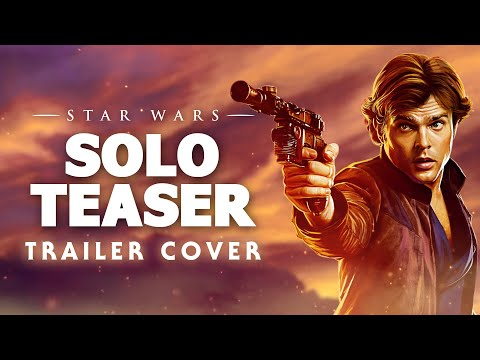 Solo: A Star Wars Story Teaser Trailer Music