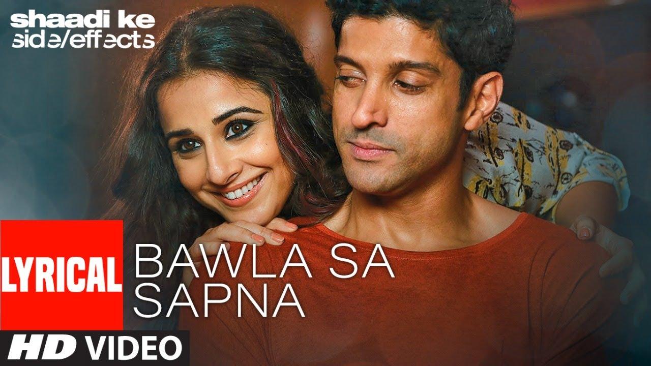 Bawla Sa Sapna Lyrical | Shaadi Ke Side Effects | Farhan Akhtar, Vidya Balan | PRITAM, Mohit Chauhan