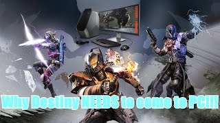 Why Destiny NEEDS to come to PC!!!