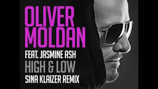 Oliver Moldan Feat Jasmine Ash High And Low Sina Klaizer Remix