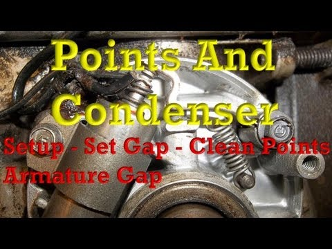 Points and Condenser (Setup/wiring, Setting Gap, Cleaning Points, Setting  magneto air gap)
