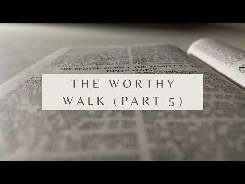 The Worthy Walk Part 5 - Ephesians 4:3