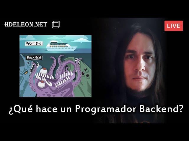 🔴 ¿Qué hace un Programador Backend?, charla en vivo