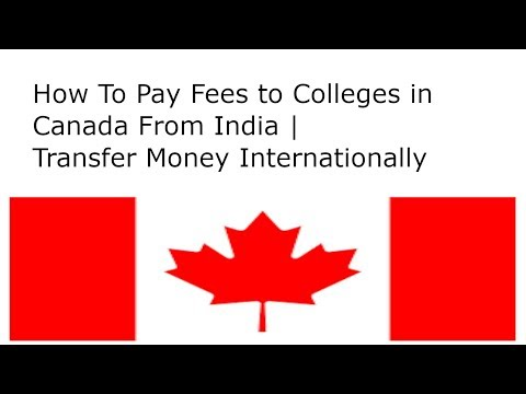 How To Pay Fees to Colleges in Canada From India | Transfer Money  Internationally