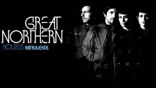 Great Northern Houses Instrumental