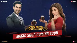 Magic Soup Coming Soon – Made In China | Rajkummar Rao, Mouni | Dinesh Vijan | Mikhil | Oct 25
