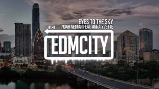 Noah Neiman feat. Anna Yvette - Eyes To The Sky