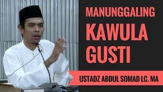 Download lagu Manunggaling Kawula Gusti Ustadz Abdul Somad Lc MA MP3