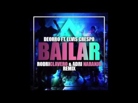 Deorro Ft Elvis Crespo - Bailar (Rodri Clavero & Adri Naranjo Remix 2016)