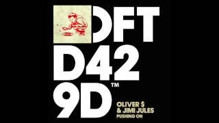 Oliver $ & Jimi Jules 'Pushing On' (Dub Mix)