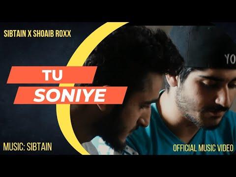 Sibtain - Tu Soniye ft. Shoaib Roxx (Official Music Video)