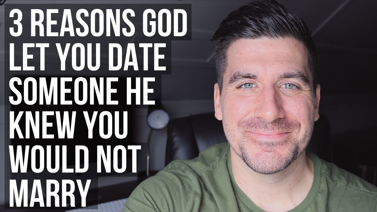 God Knew It Wouldn't Work, But He Let You Date That Person Because . . .