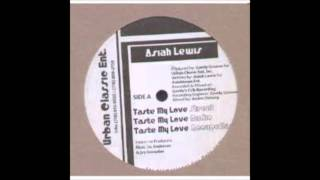 Asiah Lewis - Taste My Love