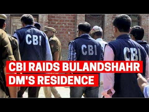CBI raids Bulandshahr DM's residence in UP sand mining scam