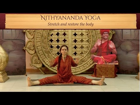 Nithyananda Yoga - Stretch and restore the body