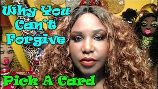 Why You Can't Forgive - Pick A Card - Forgiveness - Tarot Reading