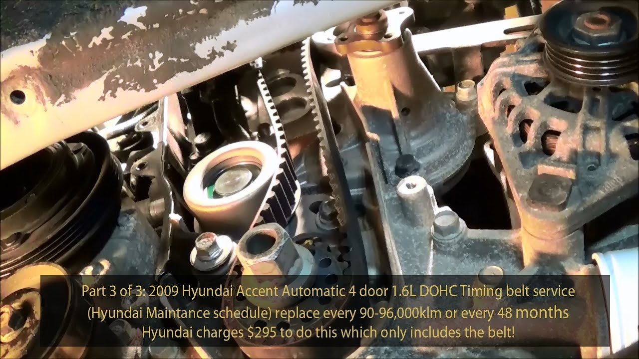 2009 Hyundai Accent 1 6l Gls Dohc Timing Belt Service Part 3 Of 3 720phd Youtube