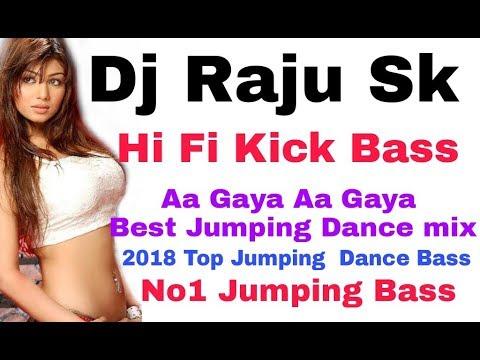 Dj Raju Sk || 2018 Jumping Dance Bass || Aa Gaya Aa Gaya || Hi Fi kick Bass by Star Bro