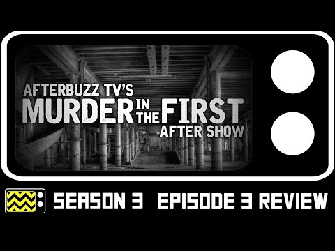 Murder In The First Season 3 Episode 3 Review w/ Currie Graham | AfterBuzz TV
