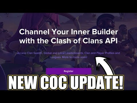 """CLASH OF CLANS NEW """"API"""" UPDATE 
