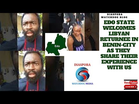 Live in Benin-City : Edo State welcomes Libyan returnees