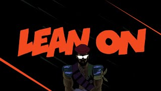Major Lazer & DJ Snake - Lean On (feat. MØ) ( Lyric)