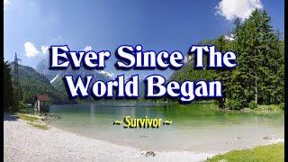 Ever Since The World Began - Survivor (KARAOKE)