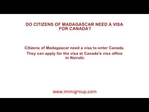 Do citizens of Madagascar need a visa for Canada?