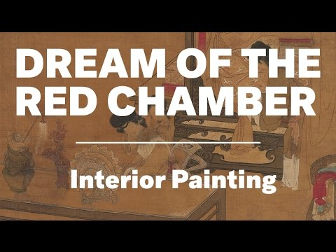 Interior Painting, Dream of the Red Chamber, Of Us and Art: The 100 Videos Project, Episode 88