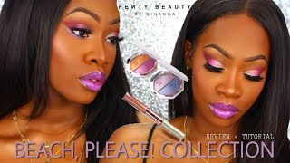 FENTY BEAUTY BEACH PLEASE COLLECTION Review + Tutorial + Swatches | Maya Galore