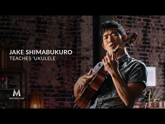 Jake Shimabukuro Teaches ʻUkulele | Official Trailer | MasterClass