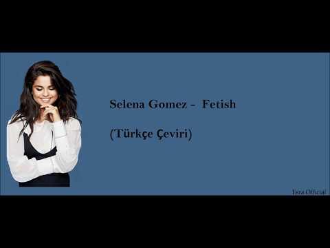Selena Gomez-Fetish (Türkçe Çeviri)